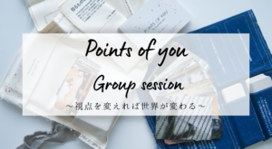 Points of you Group session